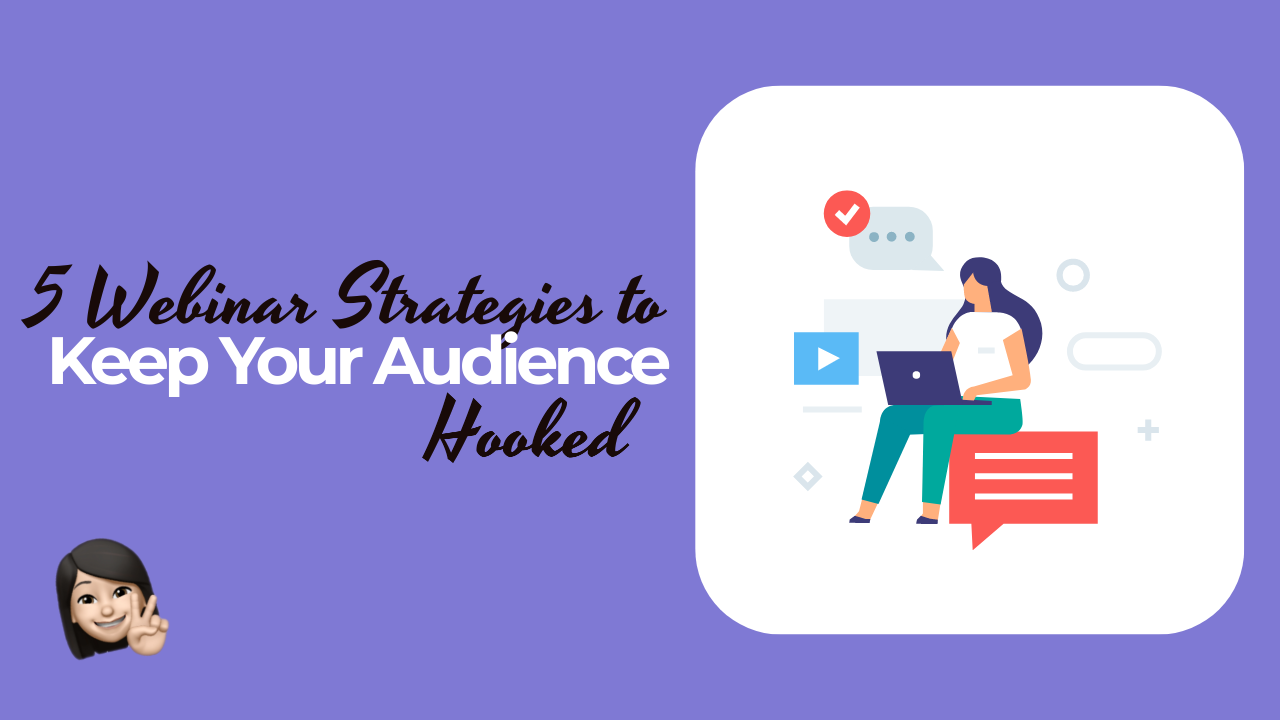 5 Webinar Strategies - to Keep Audience Hooked
